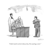 """I don't need to write it down, boss, I'm wearing a wire."" - New Yorker Cartoon Premium Giclee Print by Liam Walsh"