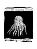 Ollie the Uncreative Octopus -- Favorite Animal: Octopus.  - New Yorker Cartoon Premium Giclee Print by Liana Finck