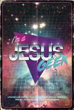 I'm a Jesus Geek Poster