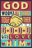 All Things Good- Romans 8:28 Posters