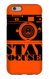 Stay Focused Poster iPhone 6 Case by  NaxArt