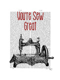 You're Sew Great Illustration Posters by  Fab Funky