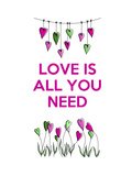 Love is all You Need Print by  Fab Funky