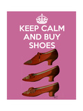 Keep Calm Buy Shoes Posters by  Fab Funky