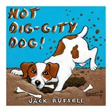 Hot Dig-Gity Dog! Prints by Janet Kruskamp