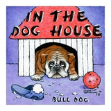 In the Dog House Prints by Janet Kruskamp