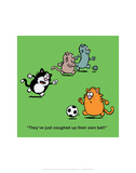 Coughed Up Fur Ball - Antony Smith Learn To Speak Cat Cartoon Print Poster by Antony Smith