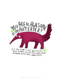 As Awesome As An Anteater - Katie Abey Cartoon Print Posters by Katie Abey