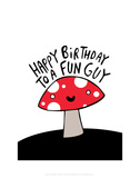 Happy Birthday to a Fun Guy - Katie Abey Cartoon Print Prints by Katie Abey