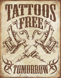 Tattoos Free Tomorrow Tin Sign