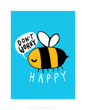 Don't Worry Bee Happy - Katie Abey Cartoon Print Posters by Katie Abey