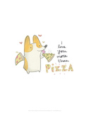 I love you more than pizza dog - Hannah Stephey Cartoon Dog Print Art by Hannah Stephey