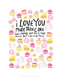 I Love You More Than Cake - Katie Abey Cartoon Print Print by Katie Abey