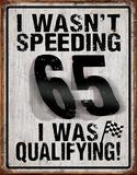 I Wasn't Speeding Plaque en métal