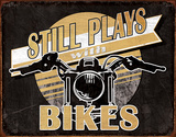 Still Plays With Bikes Tin Sign