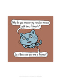 Are You A Looney - Antony Smith Cattitude Cartoon Print Prints by Antony Smith
