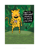 I'm not a cheetah - Katie Abey Cartoon Print Posters by Katie Abey