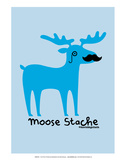 Moose Stache - David & Goliath Print Prints by  David & Goliath