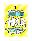I Wanna Hold You - Tommy Human Cartoon Print Prints by Tommy Human