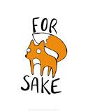 For fox sake - Katie Abey Cartoon Print Print by Katie Abey