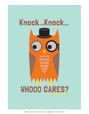 Whoo Cares - David & Goliath Print Art by  David & Goliath