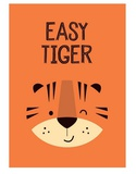Easy Tiger - Wink Designs Contemporary Print Posters by Michelle Lancaster
