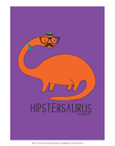 Hipstersaurus - David & Goliath Print Prints by  David & Goliath