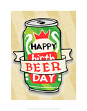 Happy Beer Day - Tommy Human Cartoon Print Prints by Tommy Human