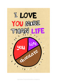 I Love You More Than Life, But Not As Much As Chocolate - Tommy Human Cartoon Print Giclée-tryk af Tommy Human