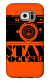 Stay Focused Poster Galaxy S6 Case by  NaxArt