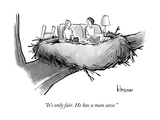 """It's only fair. He has a man cave."" - New Yorker Cartoon Premium Giclee Print by John Klossner"