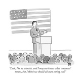"""Look, I'm no scientist, and I may not know what 'consensus' means, but I ..."" - New Yorker Cartoon Premium Giclee Print by Paul Noth"