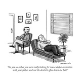 """""""So, you see, what you were really looking for was a deeper connection wit..."""" - New Yorker Cartoon Premium Giclee Print by Joe Dator"""