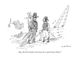 """Aye, there'll be baskets of treasure for us upon Easter Island."" - New Yorker Cartoon Premium Giclee Print by Michael Maslin"