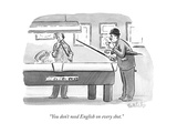 """You don't need English on every shot."" - New Yorker Cartoon Premium Giclee Print by Liam Walsh"