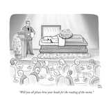"""""""Will you all please bow your heads for the reading of the menu."""" - New Yorker Cartoon Premium Giclee Print by Paul Noth"""