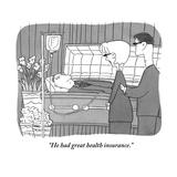 """He had great health insurance."" - New Yorker Cartoon Premium Giclee Print by Peter C. Vey"