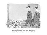 """""""Be careful—the bald spot is slippery."""" - New Yorker Cartoon Premium Giclee Print by Peter C. Vey"""