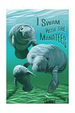 I Swam with Manatees Poster von  Lantern Press