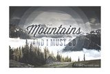 John Muir - the Mountains are Calling - Olympic National Park Prints by  Lantern Press