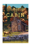 Life is Better at the Cabin - National Park WPA Sentiment Print by  Lantern Press