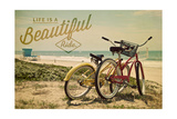 Life is a Beautiful Ride Prints by  Lantern Press