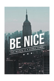 Be Nice, the World is a Small Town Prints by  Lantern Press