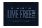 Live Free or Die - the Granite State - New Hampshire (Blue) Print by  Lantern Press