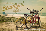Santa Barbara, California - Life is a Beautiful Ride - Beach Cruisers Reprodukcje autor Lantern Press