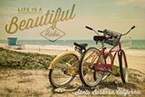Santa Barbara, California - Life is a Beautiful Ride - Beach Cruisers Prints by  Lantern Press
