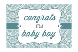 Congrats - it's a Baby Boy Affiche par  Lantern Press