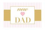 New Dad - Pink Art by  Lantern Press