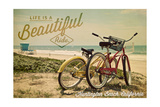 Huntington Beach, California - Life is a Beautiful Ride - Beach Cruisers Posters by  Lantern Press