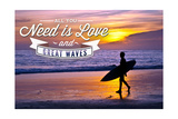 All You Need Is Love and Great Waves - Surfer and Sunset Art by  Lantern Press